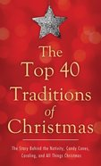 The Top 40 Traditions of Christmas eBook