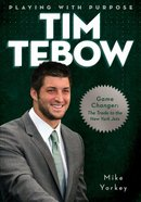 Tim Tebow (Playing With Purpose Series) eBook