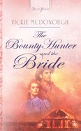 The Bounty Hunter and the Bride (Oklahoma Brides #02) (#731 in Heartsong Series)
