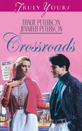 Crossroads (Truly Yours Series) eBook