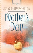 Mothers Day (Heartsong Series) eBook