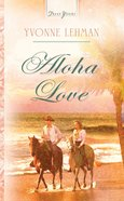 Aloha Love (#844 in Heartsong Series)