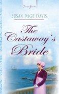 The Castaway's Bride (#739 in Heartsong Series) eBook