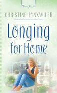 Longing For Home (Heartsong Series) eBook
