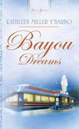 Bayou Dreams (#691 in Heartsong Series) eBook