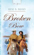 Broken Bow (#743 in Heartsong Series) eBook