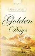 Golden Days (Alaskan Historical #02) (#744 in Heartsong Series) eBook