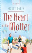 The Heart of the Matter (Heartsong Series) eBook