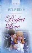 Perfect Love (#40 in Heartsong Series) eBook