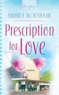 Prescription For Love (Heartsong Series) eBook