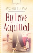 By Love Acquitted (#746 in Heartsong Series) eBook
