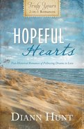Hopeful Hearts (Truly Yours Series) eBook