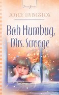 Bah Humbug, Mrs. Scrooge (#665 in Heartsong Series)