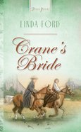 Crane's Bride (Alberta Brides #04) (#463 in Heartsong Series) eBook