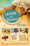 Lassoed in Texas Trilogy Series (Lassoed In Texas Series) eBook