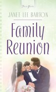 Family Reunion (#745 in Heartsong Series) eBook