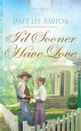 I'd Sooner Have Love (Heartsong Series) eBook