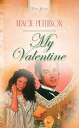My Valentine (Heartsong Series) eBook
