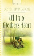 With a Mother's Heart (#698 in Heartsong Series) eBook