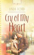 Cry of My Heart (#701 in Heartsong Series) eBook
