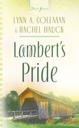 Lambert's Pride (#574 in Heartsong Series) eBook
