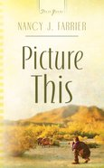 Picture This (Heartsong Series) eBook