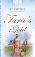 Tara's Gold (#752 in Heartsong Series) eBook