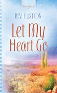 Let My Heart Go (Heartsong Series) eBook