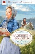 4in1: Romancing America: Sagebrush Knights (Romancing America Series) eBook
