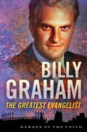 Billy Graham (Heroes Of The Faith Series) eBook