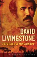 David Livingstone (Heroes Of The Faith Series) eBook