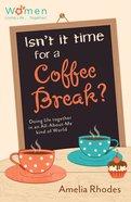Isn't It Time For a Coffee Break? eBook