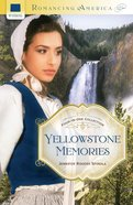 4in1: Romancing America: Yellowstone Memories (Romancing America Series) eBook