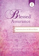 Blessed Assurance (Inspiration From The Beloved Hymn Series) eBook