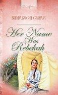 Her Name Was Rebekah eBook