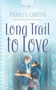 Long Trail to Love (Heartsong Series) eBook