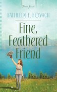 Fine, Feathered Friend (Heartsong Series) eBook