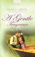 A Gentle Fragrance (#711 in Heartsong Series) eBook