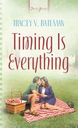 Timing is Everything (Heartsong Series) eBook
