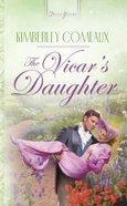 The Vicar's Daughter (Heartsong Series) eBook