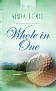 Whole in One (Heartsong Series) eBook