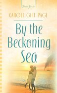By the Beckoning Sea (#817 in Heartsong Series) eBook