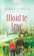 Maid to Love (#922 in Heartsong Series) eBook