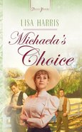 Michaela's Choice (Heartsong Series) eBook