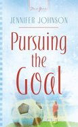 Pursuing the Goal (#766 in Heartsong Series) eBook