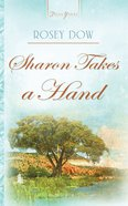 Sharon Takes a Hand (#768 in Heartsong Series) eBook