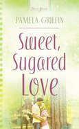 Sweet Sugared Love (#765 in Heartsong Series) eBook