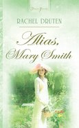 Alias, Mary Smith (#824 in Heartsong Series) eBook