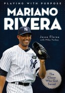 Playing With Purpose: Mariano Rivera eBook