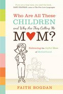 Who Are All These Children and Why Are They Calling Me Mom? eBook